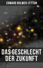 Das Geschlecht der Zukunft (Komplette Ausgabe) (ebook)