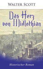DAS HERZ VON MIDLOTHIAN: HISTORISCHER ROMAN