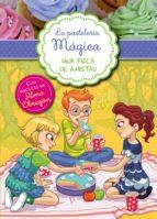 Una pizca de amistad (Serie La pastelería mágica 3) (ebook)