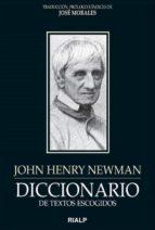 Diccionario de textos escogidos. John Henry Newman (ebook)