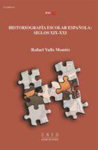 Historiografía escolar española: siglos XIX-XXI (ebook)