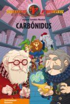 Carbonidus (Serie Superfieras 6)