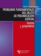 PROBLEMAS FUNDAMENTALES DEL DELITO DE PREVARICACIÓN JUDICIAL