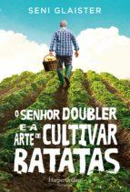 O SENHOR DOUBLER E A ARTE DE CULTIVAR BATATAS