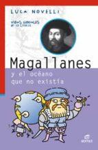 MAGALLANES Y EL OCÉANO QUE NO EXISTÍA