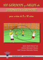 100 EJERCICIOS Y JUEGOS DE COORDINACIÓN ÓCULO-MOTRIZ PARA NIÑOS DE 8 A 10 AÑOS (ebook)