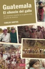 Guatemala. El silencio del gallo (ebook)