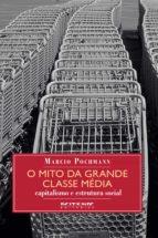 O mito da grande classe média (ebook)