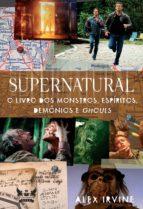 Supernatural - O Livro dos Monstros, Espíritos, Demônios e Ghouls (ebook)