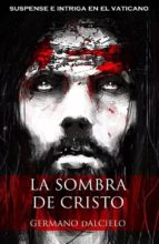 La sombra de Cristo (suspense e intriga en el Vaticano) (ebook)