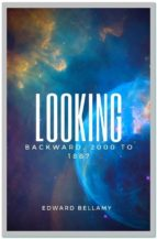 Looking Backward, 2000 to 1887 (ebook)