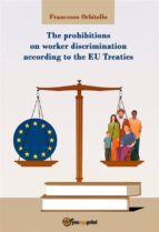 The prohibitions on worker discrimination according to the EU Treaties (ebook)