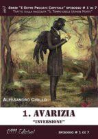 Avarizia. Inversione - Serie I Sette Peccati Capitali ep. 1 (ebook)