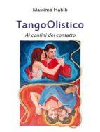 TangoOlistico Ai confini del contatto (ebook)