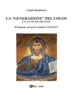 """La """"generazione"""" del logos e la nascita di Gesù (ebook)"""