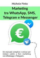 Marketing tra Whatsapp, SMS, Telegram e Messenger (ebook)