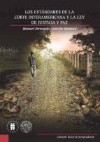 LOS ESTÁNDARES DE LA CORTE INTERAMERICANA Y LA LEY DE JUSTICIA Y PAZ (ebook)
