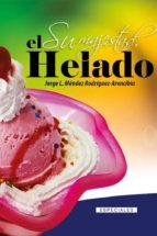 SU MAJESTAD, EL HELADO