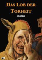 Das Lob der Torheit (Illustriert) (ebook)