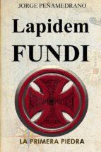 LAPIDEM FUNDI: LA PRIMERA PIEDRA (ebook)