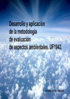 DESARROLLO Y APLICACIÓN DE LA METODOLOGÍA DE EVALUACIÓN DE ASPECTOS AMBIENTALES. UF1943 (ebook)