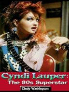 CYNDI LAUPER: THE 80?S SUPERSTAR