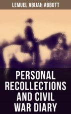 PERSONAL RECOLLECTIONS AND CIVIL WAR DIARY