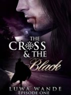 THE CROSS AND THE BLACK