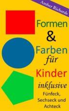 Formen & Farben Für Kinder - Inklusive Fünfeck, Sechseck Und Achteck (ebook)