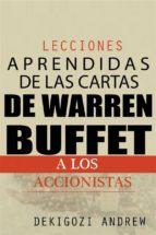 Lecciones Aprendidas De Las Cartas De Warren Buffet A Los Accionistas (ebook)