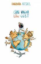 Cómo Viajar Low Cost