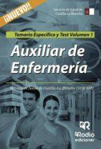 Auxiliar de Enfermería. Servicio de Salud de Castilla-La Mancha (SESCAM). Temario Específico y Test. Volumen 1 (ebook)