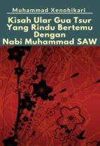 Kisah Ular Gua Tsur Yang Rindu Bertemu Dengan Nabi Muhammad SAW (ebook)
