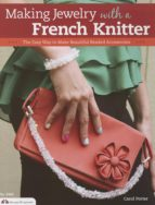 Making Jewelry with a French Knitter (ebook)