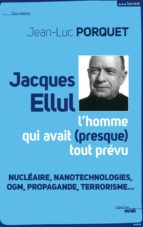 JACQUES ELLUL, L'HOMME QUI AVAIT PRESQUE TOUT PRÉVU