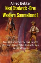 NEAL CHADWICK - DREI WESTERN, SAMMELBAND 1