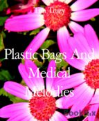 PLASTIC BAGS AND MEDICAL MELODIES