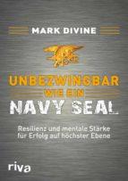 Unbezwingbar wie ein Navy SEAL (ebook)