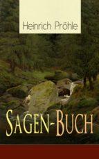 Sagen-Buch (580 Deutsche Sagen in einem Buch - Vollständige Ausgabe) (ebook)