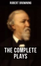THE COMPLETE PLAYS OF ROBERT BROWNING (ebook)