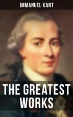 The Greatest Works of Immanuel Kant (ebook)