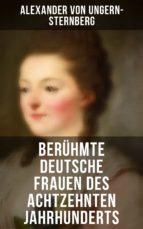 Berühmte deutsche Frauen des achtzehnten Jahrhunderts (ebook)