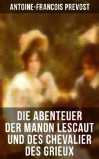Die Abenteuer der Manon Lescaut und des Chevalier des Grieux (Vollständige deutsche Ausgabe) (ebook)