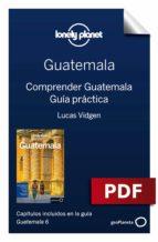 GUATEMALA 6. COMPRENDER Y GUÍA PRÁCTICA