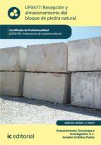 Recepción y almacenamiento del bloque de piedra natural. IEXD0108