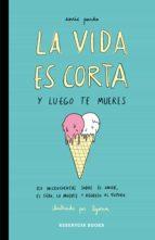 La vida es corta y luego te mueres (ebook)