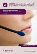 Comunicación y Atención al Cliente en Hostelería y Turismo. HOTG0208  (ebook)