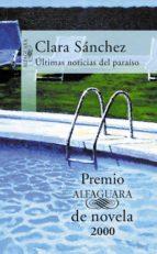 Últimas noticias del paraíso (Premio Alfaguara de novela 2000) (ebook)