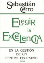 Elegir la excelencia en la gestión de un centro educativo (ebook)