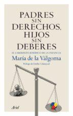 Padres sin derechos, hijos sin deberes (ebook)